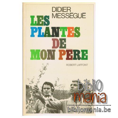 Les plantes de mon père (Didier Mességué)   Bibliomania