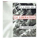 Il y a trente ans... La libération de Charleroi