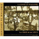 La fonte en Wallonie : Les Croix de nos Aïeux