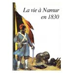 La vie à Namur en 1830