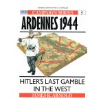Ardennes 1944 : Hitler's last gamble in the West