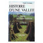 Histoire d'une vallée : La Lienne en Haute-Ardenne 1500 - 1800