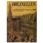 Bruxelles: L'architecture des origines à 1900