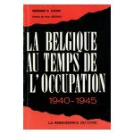 La Belgique au temps de l'Occupation 1940-1945