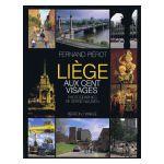 Liège aux cent visages : Photographies de Serge Nauwen