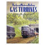 The Great Western Railway Gas Turbines : A Myth Exposed