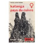Katanga, pays du cuivre