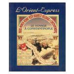 Le voyage à Constantinople : L'Orient-Express