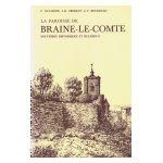 La Paroisse de Braine-le-Comte : Souvenirs historiques et religieux