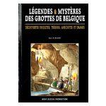 Légendes et Mystères des Grottes de Belgique