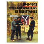 1941 - 1942 : Collaborateurs et Résistants