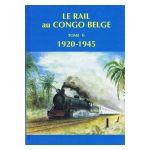 Le Rail au Congo belge, tome 2 : 1920 - 1945