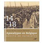 1914-1918 Apocalypse en Belgique : R�cits patriotes