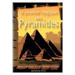 Le pouvoir magique des Pyramides : Applications et interprétations