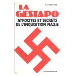 La Gestapo : Atrocit�s et secrets de l'inquisition nazie