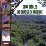 Deux siècles de chasse en Ardenne