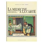 La m�decine � la carte : La m�decine illustr�e par les cartes postales anciennes