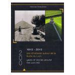 1815 - 2015 : 200 ans d'histoires autour de la Butte du Lion / 200 years of stories around the Lion Hill