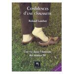 Confidences d'une chaussette : Une vie dans l'Ardenne des ann�es 50