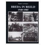 Breda in Beeld 1940 - 1985
