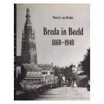 Breda in Beeld 1860 - 1940