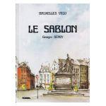 Bruxelles vécu: Le Sablon