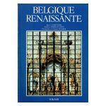 Belgique Renaissante. Architecture, art monumental