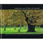 Géants au Pied d'Argile : 150 arbres exceptionnels de Wallonie
