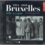 1914 - 1918 : Bruxelles, ville occupée