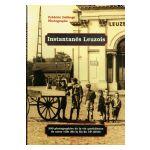 Instantanés Leuzois : 300 photographies de la vie quotidienne de notre ville dès la fin du 19e siècle