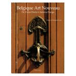 Belgique Art Nouveau : De Victor Horta à Antoine Pompe