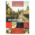 100 châteaux de Belgique connus et méconnus, volume 1