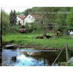 Des Moulins et des Hommes, tome 4 : De l'Ardenne aux Portes de la Famenne