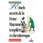 Rituels secrets de la Franc-Maçonnerie templière et chevaleresque