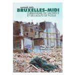 Bruxelles-Midi : L'urbanisme du sacrifice et des bouts de ficelle