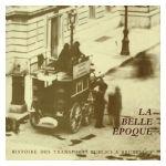 Histoire des Transports Publics à Bruxelles - Tome 1: La Belle Epoque