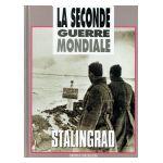 La Seconde Guerre mondiale : Stalingrad