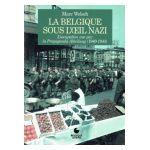 La Belgique sous l'oeil nazi