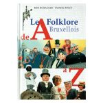 Le Folklore Bruxellois de A à Z