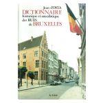 Dictionnaire historique et anecdotique des rues de Bruxelles