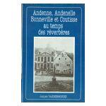 Andenne, Andenelle, Bonneville et Coutisse au temps des réverbères
