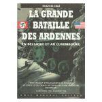 La Grande Bataille des Ardennes en Belgique et au Luxembourg