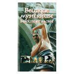Belgique mystérieuse, insolite et sacrée