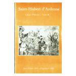 Saint-Hubert d'Ardenne : Cahiers d'histoire - Tome III