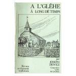 A l'Gléhe long dé Temps : Revues et chansons wallonnes