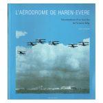L'Aérodrome de Haren-Evere. Métamorphoses d'un haut lieu de l'aviation belge