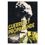 Guerres et propagande ou comment armer les esprits