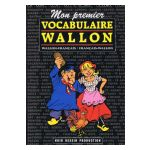 Mon premier vocabulaire wallon: wallon-français / français-wallon