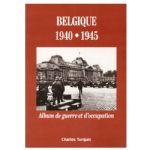 Belgique 1940 - 1945: album de guerre et d'occupation