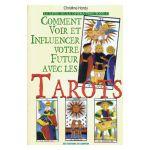 a37c55795e7acd Le livre de la divination. Tome 1, Comment voir et influencer votre futur  avec les tarots